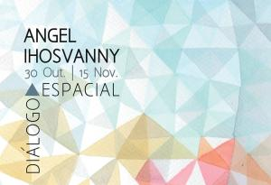 Diálogo Espacial, exposição de Angel Ihosvanny